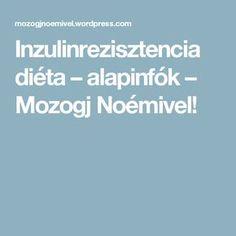 Inzulinrezisztencia diéta – alapinfók – Mozogj Noémivel!