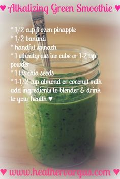 Green Alkalizing Smoothie!... I would skip the wheat grass but everything else looks good :)