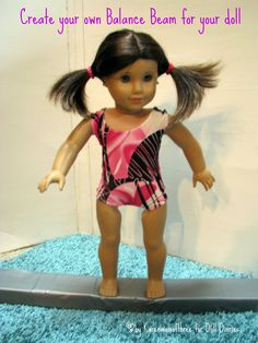 Make your own beam for Mckenna This is a great How to make a balance beam for your american girl dolls.