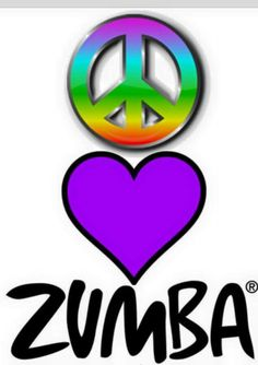 Peace Love Zumba #gogirl