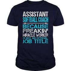 Awesome Tee For Assistant Softball Coach, Order HERE ==> https://www.sunfrog.com/LifeStyle/Awesome-Tee-For-Assistant-Softball-Coach-114714841-Navy-Blue-Guys.html?id=41088