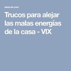 Trucos para alejar las malas energías de la casa - VIX