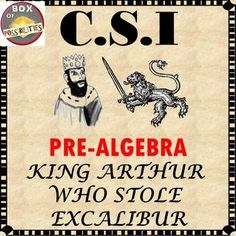Pre-algebra CSI math activity - King Arthur: Who stole Excalibur? Use math to find out!  King Arthur needs your help! Someone has stolen Excalibur - and without it, his kingdom will fall into ruin.  Five clues have been found throughout the kingdom. Give these clues to your students and each clue (worksheet) will allow them to eliminate 1-2 suspects.