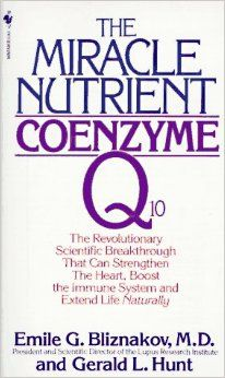 The Miracle Nutrient: Coenzyme Q10: Emile G. Bliznakov, Gerald L. Hunt: 9780553262339: Amazon.com: Books