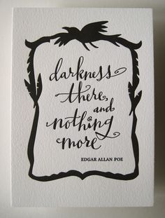 LETTERPRESS ART PRINT- Darkness there and nothing more. Edgar Allan Poe. $8.00, via Etsy.