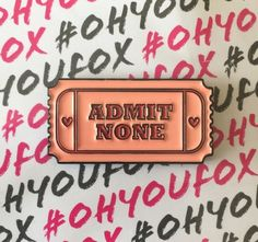 Image of Admit None Pin - Oh You Fox - Tasty pieces of sass for foxy babes. Hat Pins, Lapel Pins, The Creator, Let It Be, Accessories, Fox, Enamels, Kiwi, Charms