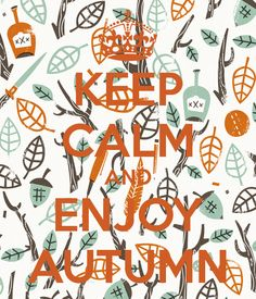 KEEP CALM AND ENJOY AUTUMN - KEEP CALM AND CARRY ON Image Generator