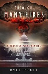 """Food will Quickly Disappear from Stores"" – Interview with Kyle Pratt, Author of Through Many Fires 