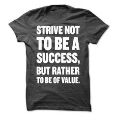 Strive not to be a success but rather to be of value - #kids tee #wrap sweater. ORDER NOW => https://www.sunfrog.com/Funny/Strive-not-to-be-a-success-but-rather-to-be-of-value.html?68278