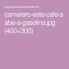 camarero-este-cafe-sabe-a-gasolina.jpg (400×300)