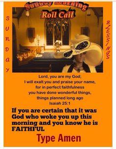 Sunday Morning Roll Call~~J Sunday Prayer, Sunday Morning Quotes, Isaiah 25, Black Women Quotes, Godly Woman, Virtuous Woman, Sunday Images, Sunday Worship, Church Quotes