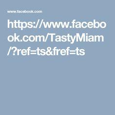 https://www.facebook.com/TastyMiam/?ref=ts&fref=ts