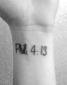 """My tattoo that I got on May 23, 2014. It's my favorite Bible verse that I live by. """"I can do all things through Christ who strengthens me."""" Philippians 4:13."""