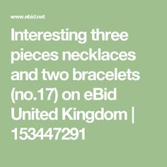 Interesting three pieces necklaces and two bracelets (no.17) on eBid United Kingdom | 153447291