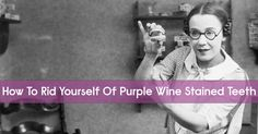 Learn the easiest ways to remove wine stains from your teeth, and how to prevent them in the first place! Never have purple teeth again! Read More Here...