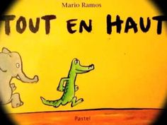 Tout en haut (de Mario Ramos) French Teaching Resources, Primary Teaching, Teaching Tools, Teaching French Immersion, Film D, Album Jeunesse, French Words, French Films, Lectures