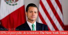 El New York Times: Enrique Peña Nieto es el peor presidente de la historia.