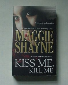 Kiss Me, Kill Me by Maggie Shayne 2010 Paperback Mystery Romance Book Novel