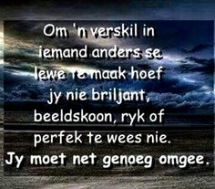 Afrikaanse Quotes, Goeie More, Special Words, Fitness Quotes, Qoutes, Wisdom, Motivation, Sayings, Lorraine