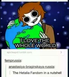 The Hetalia fandom in a nutshell - so true!!! :D