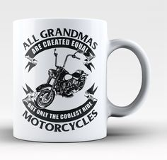 Only The Coolest Grandmas Ride Motorcycles Coffee Mug