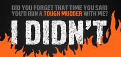 i must start to kick some serious ass so i can complete one! Funny Fitness Motivation, Fitness Quotes, Health Motivation, Weight Loss Motivation, Workout Motivation, Running Workouts, Fun Workouts, Tough Mudder Training, Mud Run