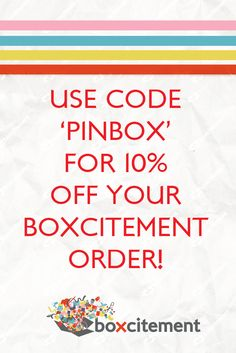 Visit boxcitement.co.uk and enter the code at checkout for 10% off a subscription or one-off box - just for our Pinterest followers. Yay!