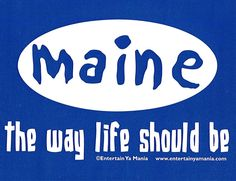 Maine The Way Life Should Be Sticker