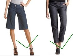 Walk shorts-type make sure they hit right above knee or above your calf. If wearing cropped make sure hem extends down to above the thinnest part of your ankles (otherwise looks like floods). If tall or average w/ slim legs can get away w/ most capri lengths.
