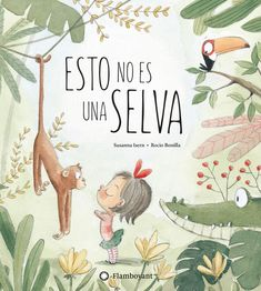 Saj to ni džungla: Susanna Isern: 9789612783822 : Knjiga Class Library, Children's Picture Books, Inspiration For Kids, Children's Literature, Children's Book Illustration, Drawing For Kids, Book Activities, Book Design, Kids Learning