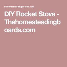 DIY Rocket Stove - Thehomesteadingboards.com