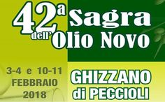 2018 - Sagra dell'Olio Novo- New Oil Fair, Feb. 3-4 and Feb. 10-11, in Ghizzano di Peccioli (Pisa); food booths feature local oil, bruschetta, and other local specialties; Feb. 3 and Feb. 10, food booths open at 7:30 p.m. and live music at 9:30 p.m.; Feb. 4 and Feb. 11, food booths open at noon and again at 7:30 p.m.; also, guided tour to Ghizzano factory with sampling of local wines and oils; 9:30 p.m. live music and dancing.