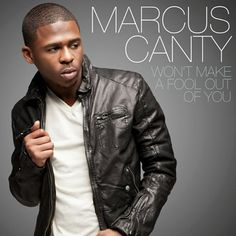 New Song: Marcus Canty, 'Won't Make A Fool Out Of You'