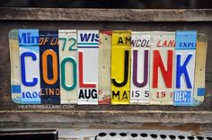 """A sign on my storefront window reads ..""""COOL STUFF""""...these are upcycled license plates"""