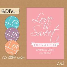"PRINTABLE 5x7"" Love is Sweet Wedding Sign, Candy Bar, Dessert Table - custom color by DIVart"