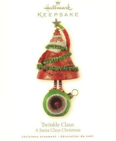 Hallmark Keepsake Ornament A Santa Claus Christmas Twinkle  Brand: Hallmark - From The Santa Claus Christmas Collection Product Type: Keepsake Holiday Ornament Year issued: 2008 UPC: 795902041038 Item no: QP1621 Features: Handcrafted Size: 5 inch Artist: Terri Steiger Holiday: Christmas