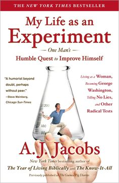 A.J. Jacobs becomes a human guinea pig and immerses himself in a series of radical lifestyle experiments