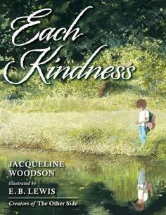 A book that teaches kindness from Randomly Reading: I can't praise Each Kindness enough.  What a very different world this might be if we all acted with kindness each time the opportunity presents itself.  And as we learn in Woodson's story, even small things count.