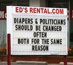 Often change politicians and diapers