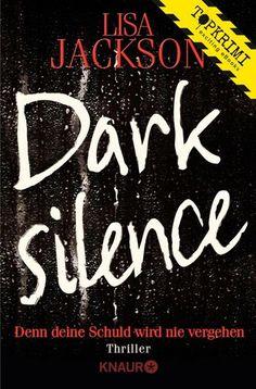 """""""Dark Silence"""" von Lisa Jackson - ein Psychothriller von Topkrimi!"""