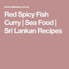 Red Spicy Fish Curry | Sea Food | Sri Lankan Recipes