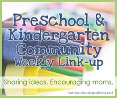 Preschool and Kindergarten Community weekly linkup for homeschool families and all moms at home learning with their kids!