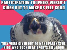 While we're on the subject of participation trophies