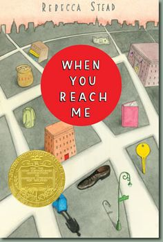★ When You Reach Me by Rebecca Stead ~ Totally intriguing mystery about sixth graders in NYC. Newbery Medal winner.