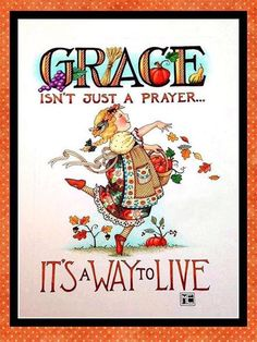 Mary Engelbreit - Live with grace Mary Engelbreit, Lynda Barry, Illustrations, Inspirational Thoughts, Way Of Life, My Arts, Just For You, Clip Art, Faith