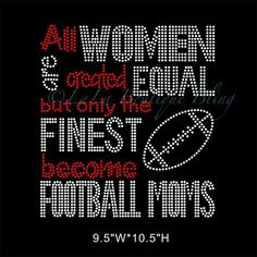 A personal favorite from my Etsy shop https://www.etsy.com/listing/245483730/football-mom-iron-on-hot-fix-rhinestone