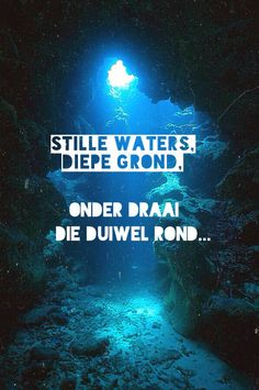 Afrikaanse idiome... Stille waters, diepe grond, onder draai die duiwel rond... Wise Quotes, Inspirational Quotes, Wise Sayings, Afrikaanse Quotes, Favorite Quotes, Words, Idioms, Google Search, South Africa