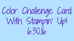 Color Challenge Card With Stampin' Up!