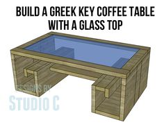 Fabulous Plans for a Greek Key Coffee Table with a Glass Top!