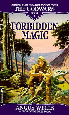 Forbidden Magic (The Godwars, book 1) by Angus Wells